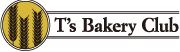 T' s Bakery Club